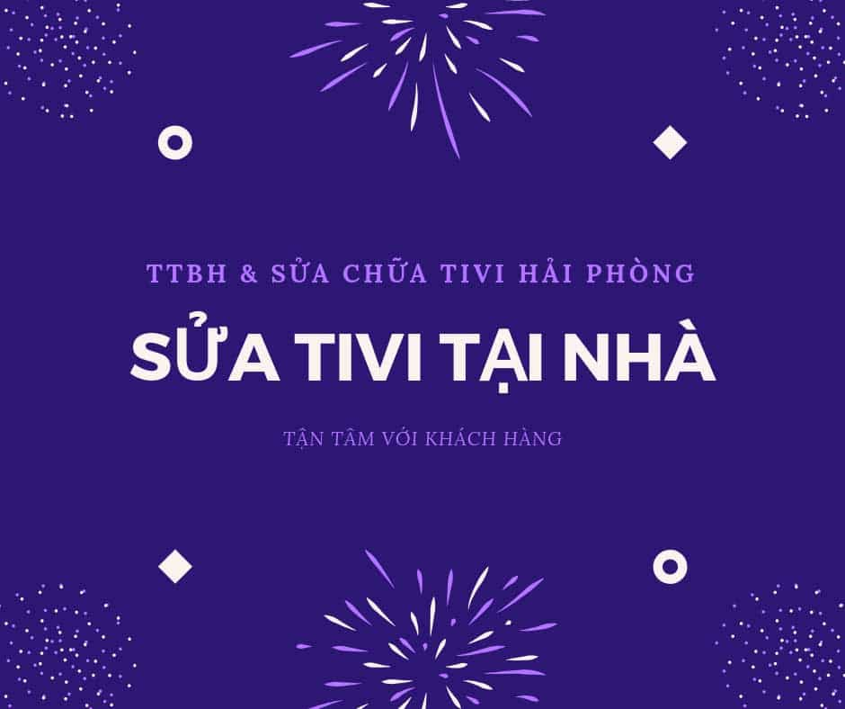 SUA CHUA TIVI TAI HAI PHONG