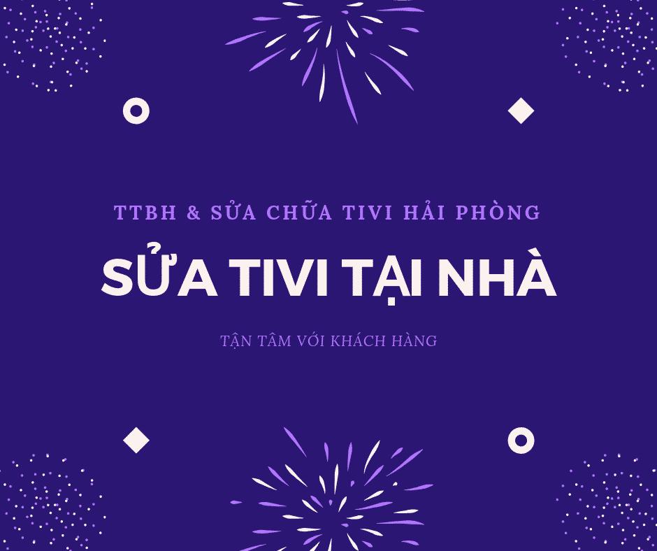 TTBH SỬA CHỮA TIVI - HẢI PHÒNG